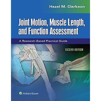 Joint Motion - Muscle Length - and Function Assessment - A Research-Ba