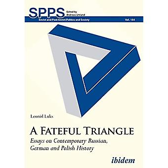 A Fateful Triangle - Essays on Contemporary Russian - German and Polis