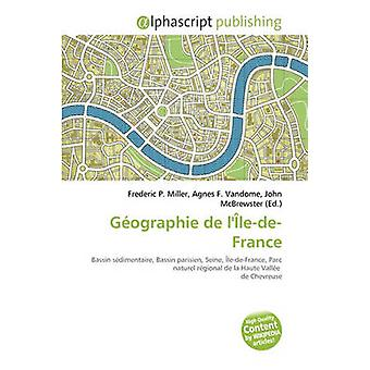Geographie de L'Ile-de-France by Frederic P Miller - 9786132629227 Bo