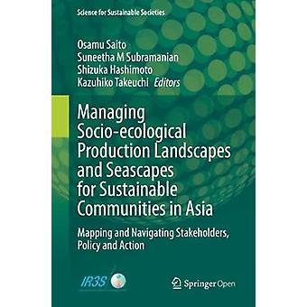 Managing Socio-ecological Production Landscapes and Seascapes for Sus