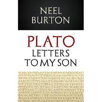 Plato - Letters to my Son by Neel Burton - 9780956035387 Book