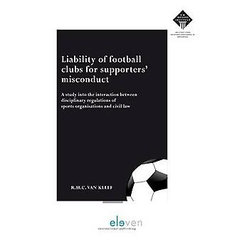 Liability of Football Clubs for Supporters' Misconduct - A Study into