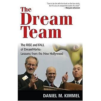 Dream Team: Powstanie i upadek DreamWorks - lekcje z nowym Hollywood