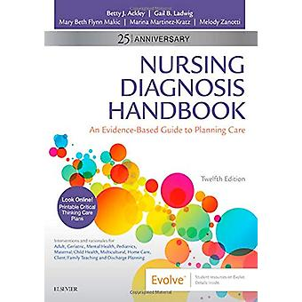 Nursing Diagnosis Handbook - An Evidence-Based Guide to Planning Care