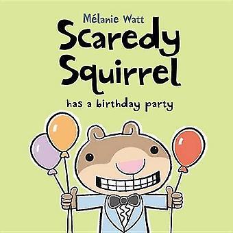 Frisson l'écureuil a une fête d'anniversaire par Melanie Watt - 9781554534685