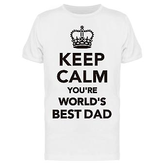Keep Calm You Are The Best Tee Men's -Image by Shutterstock