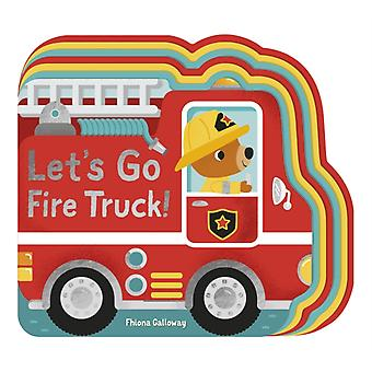 Lets Go Fire Truck by Fhiona Galloway