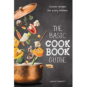 The Basic Cook Book Guide - Classic recipes for every kitchen by Lesle