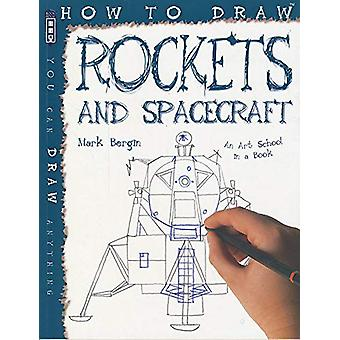 How To Draw Rockets & Spacecraft by Mark Bergin - 9781912904228 B