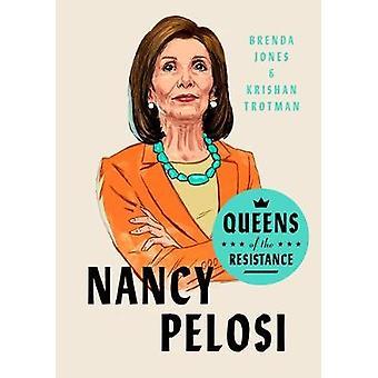 Queens Of The Resistance - Nancy Pelosi by Brenda Jones - 978059318988