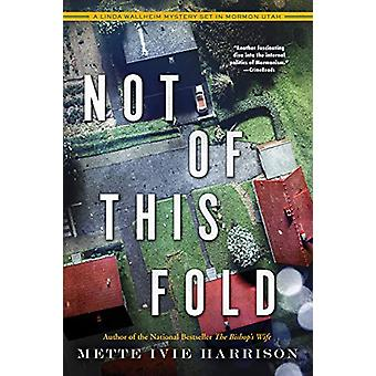 Not Of This Fold by Mette Ivie Harrison - 9781641290937 Book