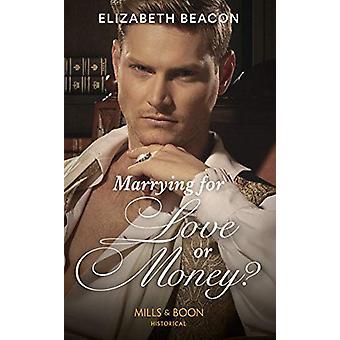 Naimisiin rakkaudesta tai rahasta? (Yelverton Avioliitot - Kirja 1) Eli
