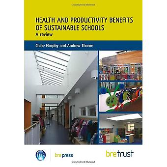 Health and Productivity Benefits of Sustainable Schools - A Review by