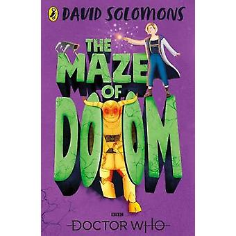 Doctor Who - The Maze of Doom by David Solomons - 9781405937627 Book