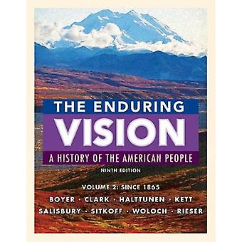 The Enduring Vision - Volume 2 - Since 1865 by Paul Boyer - Neal Salisb