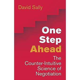 One Step Ahead  Mastering the Art and Science of Negotiation by David Sally