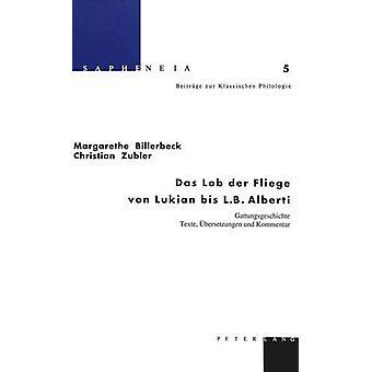 Das Lob Der Fliege Von Lukian Bis L.B. Alberti - Gattungsgeschichte -