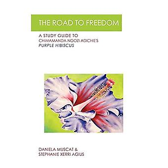 The Road to Freedom: A Study Guide to Chimamanda Ngozi Adichie's 'Purple Hibiscus'