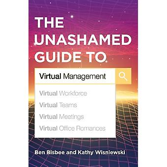 The Unashamed Guide to Virtual Management by Bisbee & Ben