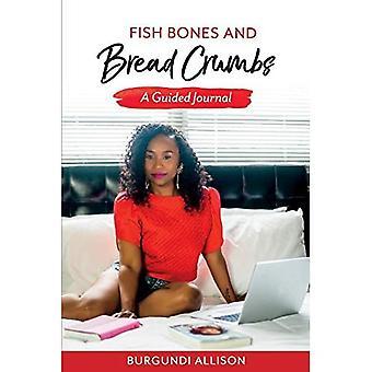 Fischknochen und Brotkrümel: Ein geführtes Tagebuch