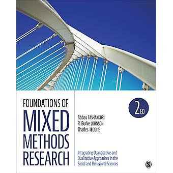 Foundations of Mixed Methods Research  Integrating Quantitative and Qualitative Approaches in the Social and Behavioral Sciences by Abbas M Tashakkori & Robert Burke Johnson & Charles B Teddlie