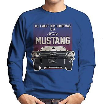 Ford All I Want For Christmas Is A Ford Mustang Men's Sweatshirt