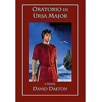 Oratorio in Ursa Major by David Dalton - 9780991613243 Book