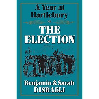 A Year at Hartlebury - Or - the Election by A Year at Hartlebury - Or