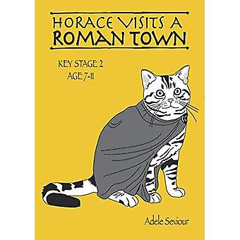 Horace Visits a Roman Town: Volume 2 (Horace Helps Learn English Series)