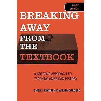 教科書から脱却 2005年12月出版シェリー・キンティッシュによるアメリカ史を教えるための創造的なアプローチ