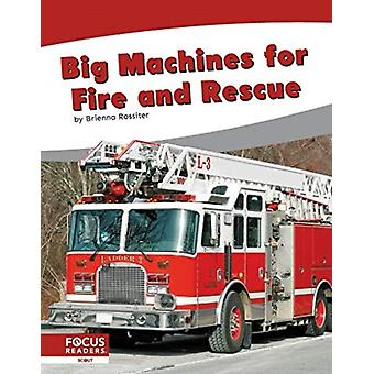 Big Machines for Fire and Rescue by Brienna Rossiter