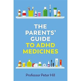 The Parents Guide to ADHD Medicines