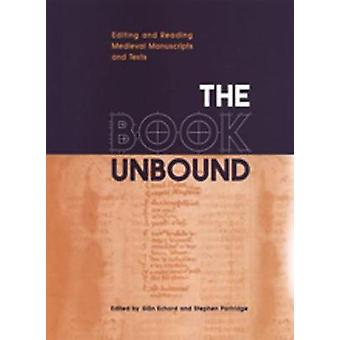 The Book Unbound by Edited by Sian Echard & Edited by Stephen Partridge