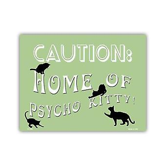 "Sign, Metal, Caution: Home Of Psycho Kitty, 12"" X 9"""