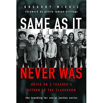 Same as It Never Was by Other Gregory Michie & Other Gloria J Ladson Billings