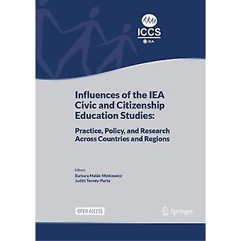 Influences of the IEA Civic and Citizenship Education Studies by Edited by Barbara Malak Minkiewicz & Edited by Judith Torney Purta