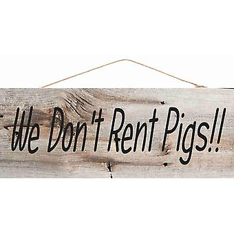 """A 6 X 12"""" X 1/4"""" Wood Sign Lonesome Dove We Don't Rent Pigs"""