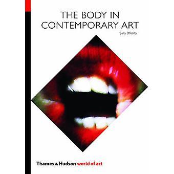 Der Körper in der zeitgenössischen Kunst von Sally O' Reilly - 9780500204009 Buch