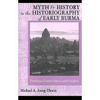 Mythos & Geschichte in der Historiographie des frühen Burma - Pardigms - primäre S