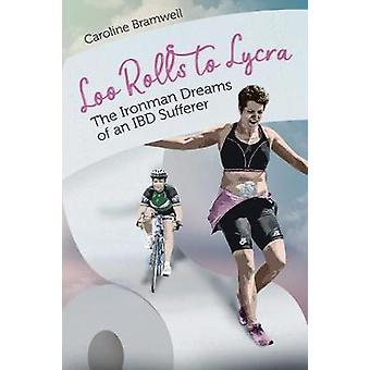 Loo rullar till Lycra - Ironman drömmar om en IBD lidande av Caroline