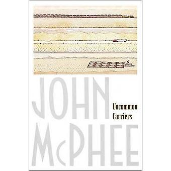 Uncommon Carriers by John McPhee - 9780865477391 Book