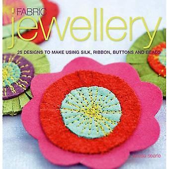 Stoff-Schmuck: 25 Designs mit Seide, Ribbon, Knöpfe und Perlen machen