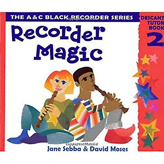 Recorder Magic: Descant Bk.2 (Instrumental Music)