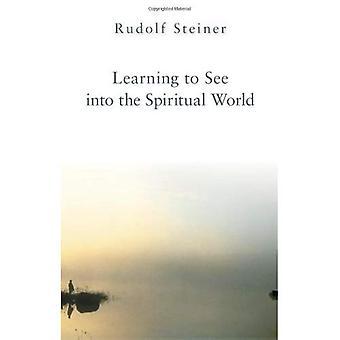 Leren om te zien in de geestelijke wereld