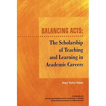 Balancing Acts The Scholarship Of Teaching And Learning In Academic Careers