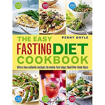Le livre de recettes de régime de jeûne facile: Ultra faible teneur en calories recettes de faire jeûner les jours envie de nourriture jours