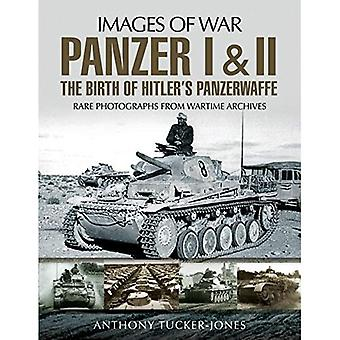 Panzer I and II: The Birth of Hitler's Panzerwaffe: Rare Photographs from Wartime Archives (Images of War)