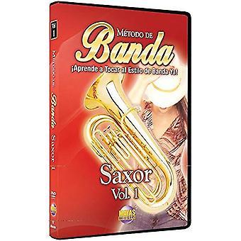 Metodo de Banda: Saxor, volym 1: Aprende A Tocar al Estilo de Banda Ya!
