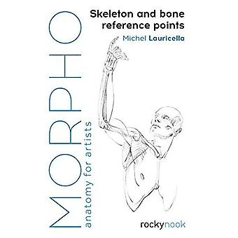 Morpho: Skeleton and Bone Reference Points: Anatomy for Artists