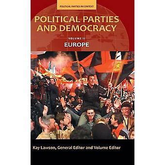 Politische Parteien und Demokratie Volume II Europa von Lawson & Kay